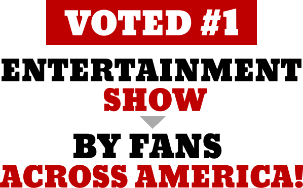 Voted Best Entertainment Show in America