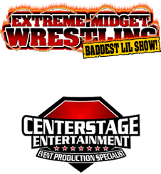 Extreme Midget Wrestling / Centerstage Entertainment